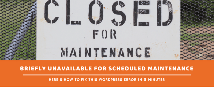 """How to Fix """"Briefly Unavailable for Scheduled Maintenance"""" Error in WordPress"""